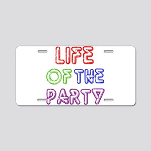 Life of the Party Aluminum License Plate