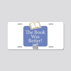 Book was better - Aluminum License Plate