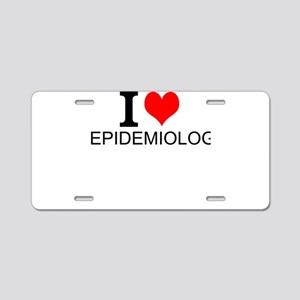I Love Epidemiology Aluminum License Plate
