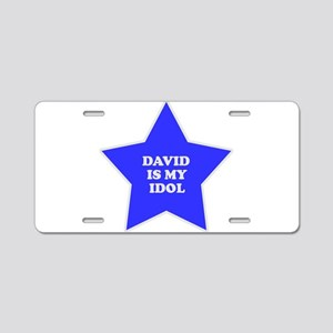 David Is My Idol Aluminum License Plate
