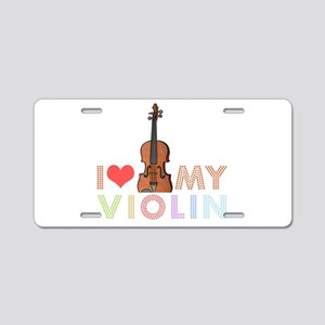 I Love My Violin Aluminum License Plate