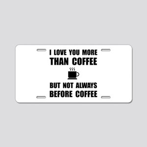 Not Before Coffee Aluminum License Plate