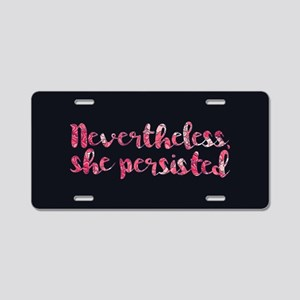 Nevertheless, She Persisted. Aluminum License Plat