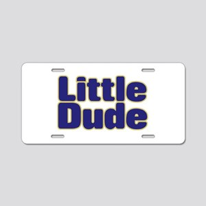 LITTLE DUDE (dark blue) Aluminum License Plate