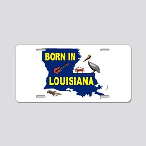 LOUISIANA BORN Aluminum License Plate
