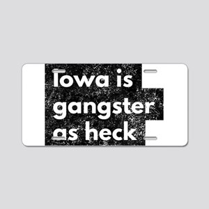 Funny Iowa Is Gangster As H Aluminum License Plate