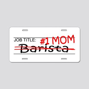 Job Mom Barista Aluminum License Plate