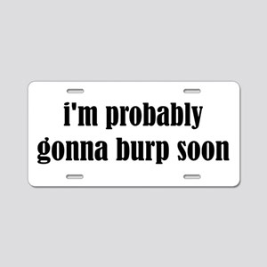 Burp Aluminum License Plates - CafePress
