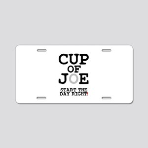 CUP OF JOE - START THE DAY Aluminum License Plate