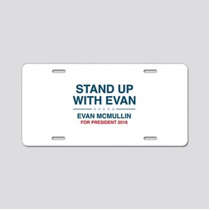 Stand Up With Evan Aluminum License Plate
