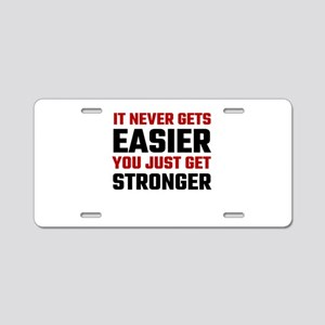 It Never Gets Easier You Ju Aluminum License Plate