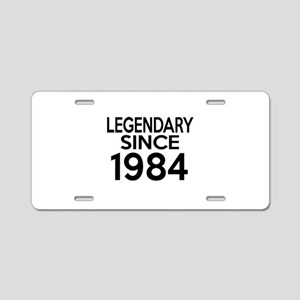 Legendary Since 1984 Aluminum License Plate