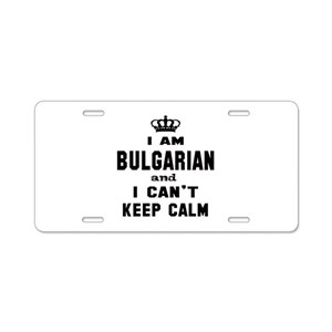 I am Bulgarian and I can't Aluminum License Plate