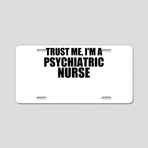 Trust Me, I'm A Psychiatric Nurse Aluminum License
