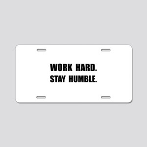Work Hard Stay Humble Aluminum License Plate