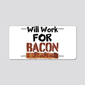 Will Work For Bacon Aluminum License Plate