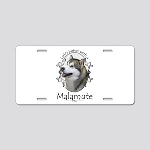 Life's Better Malamute Aluminum License Plate