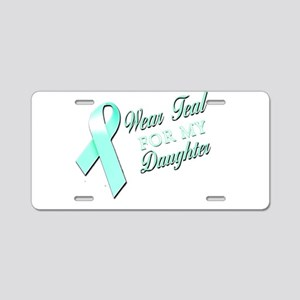 I Wear Teal for my Daughter Aluminum License Plate
