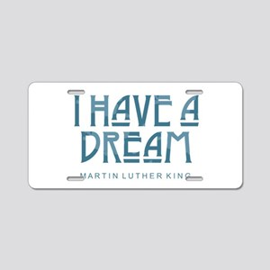 I Have a Dream Aluminum License Plate