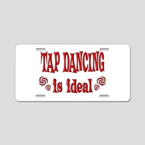 Tap Dancing is Ideal Aluminum License Plate