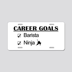 Barista Ninja Career Goals Aluminum License Plate