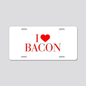 I love Bacon-Bau red 500 Aluminum License Plate