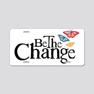 Be the Butterfly and Change Aluminum License Plate
