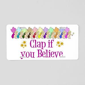 I Believe in Fairies Aluminum License Plate