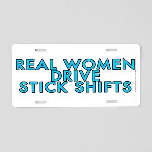 Real women drive stick shifts - Aluminum License P