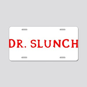 Dr. Slunch Aluminum License Plate