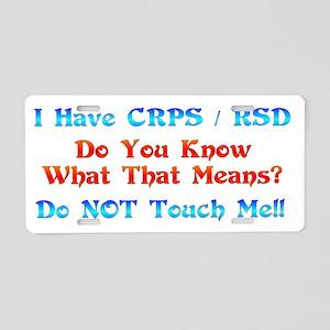 I Have CRPS/RSD Don't Touch M Aluminum License Pla