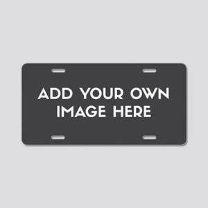 Add Your Own Image Aluminum License Plate