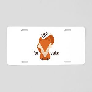 Oh For Fox Sake Aluminum License Plate