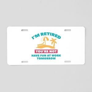 I'm Retired Aluminum License Plate