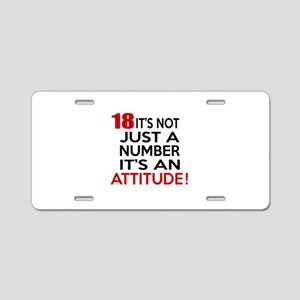 18 It Is Not Just a Number Aluminum License Plate