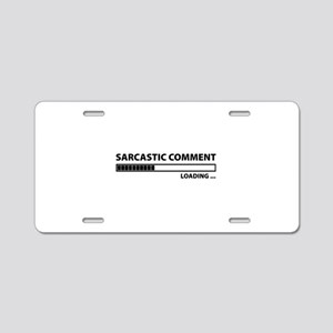 Sarcastic Comment Loading Aluminum License Plate