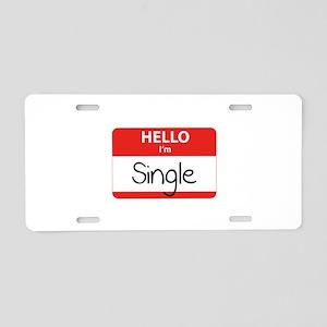 Hello I'm Single Aluminum License Plate