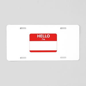 Hello I'm ... Aluminum License Plate