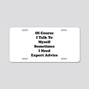 Sometimes I Need Expert Advice Aluminum License Pl