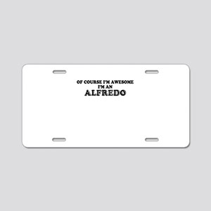 Of course I'm Awesome, Im A Aluminum License Plate