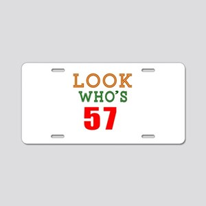 Look Who's 57 Aluminum License Plate