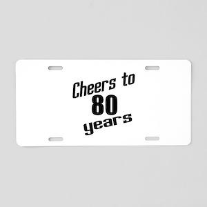 Cheers To 80 Years Aluminum License Plate