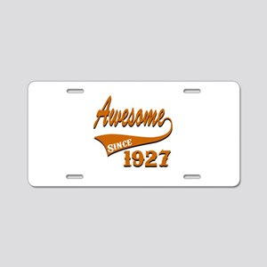 Awesome Since 1927 Birthday Aluminum License Plate