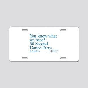 30 Second Dance Party Quote Aluminum License Plate