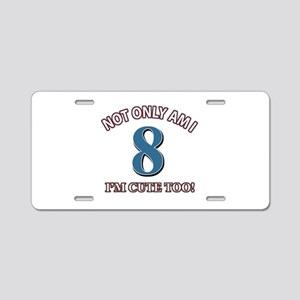 8 year old birthday designs Aluminum License Plate