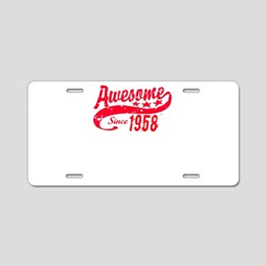 Awesome Since 1958 60 Years Aluminum License Plate