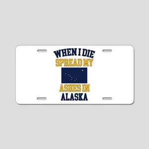 When I Die Spread My Ashes Aluminum License Plate