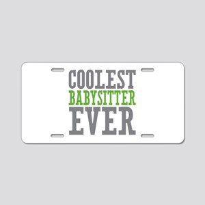 Coolest Babysitter Ever Aluminum License Plate
