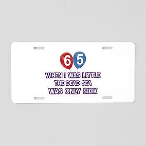 65 year old dead sea design Aluminum License Plate