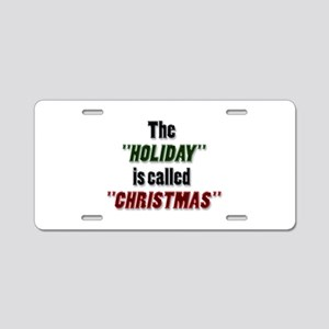 'Holiday is Called Christmas Aluminum License Plat